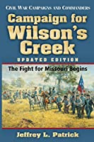 Campaign for Wilson's Creek: The Fight for Missouri Begins (Civil War Campaigns and Commanders)