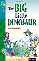 Oxford Reading Tree Treetops Fiction: Level 9: The Big Little Dinosaur (Treetops. Fiction)