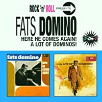 A Lot of Dominos/Here He Comes