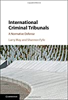 International Criminal Tribunals: A Normative Defense (Camb02  270619)