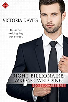 Right Billionaire, Wrong Wedding by [Davies, Victoria]