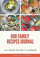 Our Family Recipes Journal: 100 Blank Recipes Cookbook | Collect the Recipes You Love in Your Own Custom Cookbook | 7x10 inch