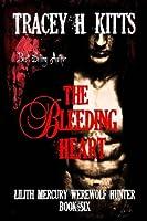 The Bleeding Heart (Lilith Mercury, Werewolf Hunter)