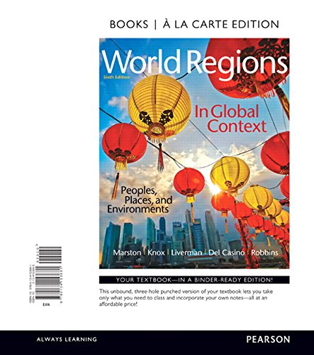 Download World Regions in Global Context: Peoples, Places, and Environments, Books a la Carte Edition (6th Edition) 0134153685