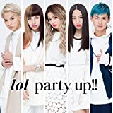 party up!! / lol
