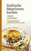 Steirische Baeuerinnen kochen: Einfach gute Rezepte