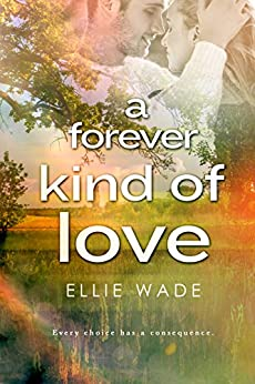 A Forever Kind of Love (Choices Series Book 2) by [Wade, Ellie]