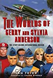 The Worlds of Gerry and Sylvia Anderson: The Story Behind International Rescue