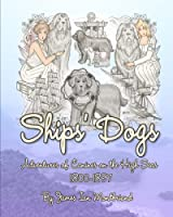 Ships' Dogs: Adventures of Canines on the High Seas 1800-1897