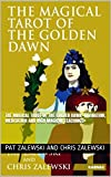 THE MAGICAL TAROT OF THE GOLDEN DAWN -Divination, Meditation and High Magical Teachings (English Edition)