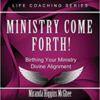 Ministry Come Forth! (Life Coaching Series)