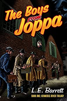 Boys from Joppa (The Kennebec River Trilogy Book 1) by [Barrett, L. E.]