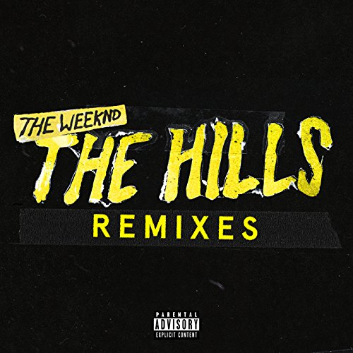The Hills Remixes [Explicit]