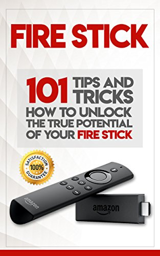 Fire Stick: How To Unlock The True Potential Of Yo...