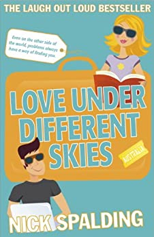 Love...Under Different Skies: Book 3 in the Love...Series (Love Series) by [Spalding, Nick]
