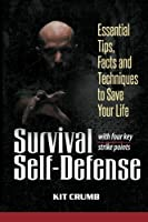 Survival Self Defense: Essential Tips Facts and Techniques to Save Your Life [並行輸入品]