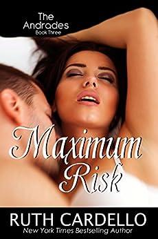 Maximum Risk (The Andrades, Book 3) by [Cardello, Ruth]