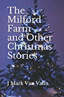 The Milford Farm and Other Christmas Stories