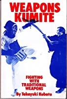 Weapons Kumite: Fighting With Traditional Weapons