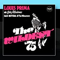 The Wildest '75 by Sam Butera & The Witnesses Louis Prima with Gia Maione