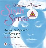 Discover Your Sixth Sense