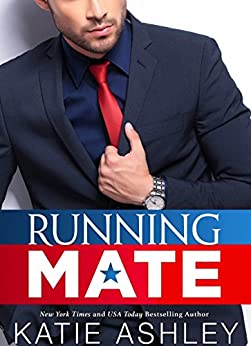Running Mate: A Billionaire Romance by [Ashley, Katie]
