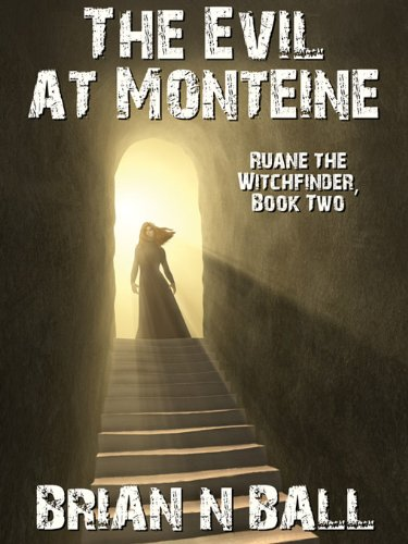 The Evil at Monteine: Ruane the Witchfinder, Book Two (English Edition)