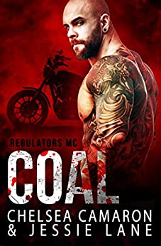 Coal (Regulators MC Book 3) by [Camaron, Chelsea, Lane, Jessie]
