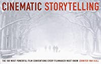 Cinematic Storytelling: The 100 Most Powerful Film Conventions Every Filmaker Must Know