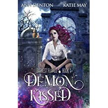 Demon Kissed (Darkest Flames Book 1)