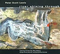 Peter Scott Lewis: River Shining Through (2007-03-20)