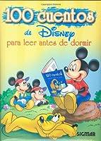Cien cuentos de Disney/ A hundred tales of Disney