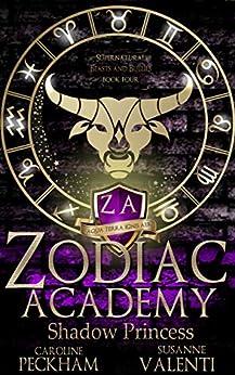 Zodiac Academy 4: Shadow Princess: An Academy Bully Romance (Supernatural Bullies and Beasts) by [Peckham, Caroline, Valenti, Susanne]