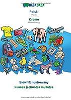 BABADADA, Polski - Oromo, Slownik ilustrowany - kuusaa jechootaa mullataa: Polish - Afaan Oromoo, visual dictionary