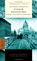 """The Best Stories of Fyodor Dostoevsky: Including """"Notes from the Underground"""" (Modern Library Classics)"""