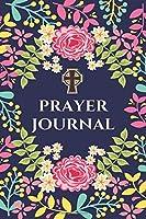 Prayer Journal: A Prayer Journal to Record Your Daily Prayers (Prayer Book, Bible Study Journal, Christian Notebook)