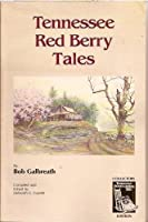 Tennessee Red Berry Tales