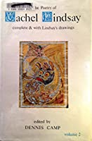 Poetry of Vachel Lindsay: Complete and With Lindsay's Drawing