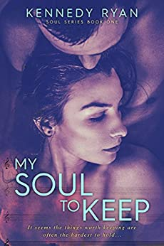 My Soul To Keep (Soul Series Book 1) by [Ryan, Kennedy]