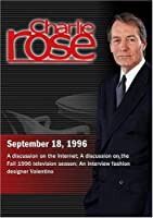 Charlie Rose with James Barksdale & Esther Dyson; Steven Reddicliffe Ginia Belafonte & Ken Tucker; Valentino (September 18 1996)【DVD】 [並行輸入品]