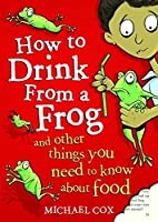 How to Drink from a Frog