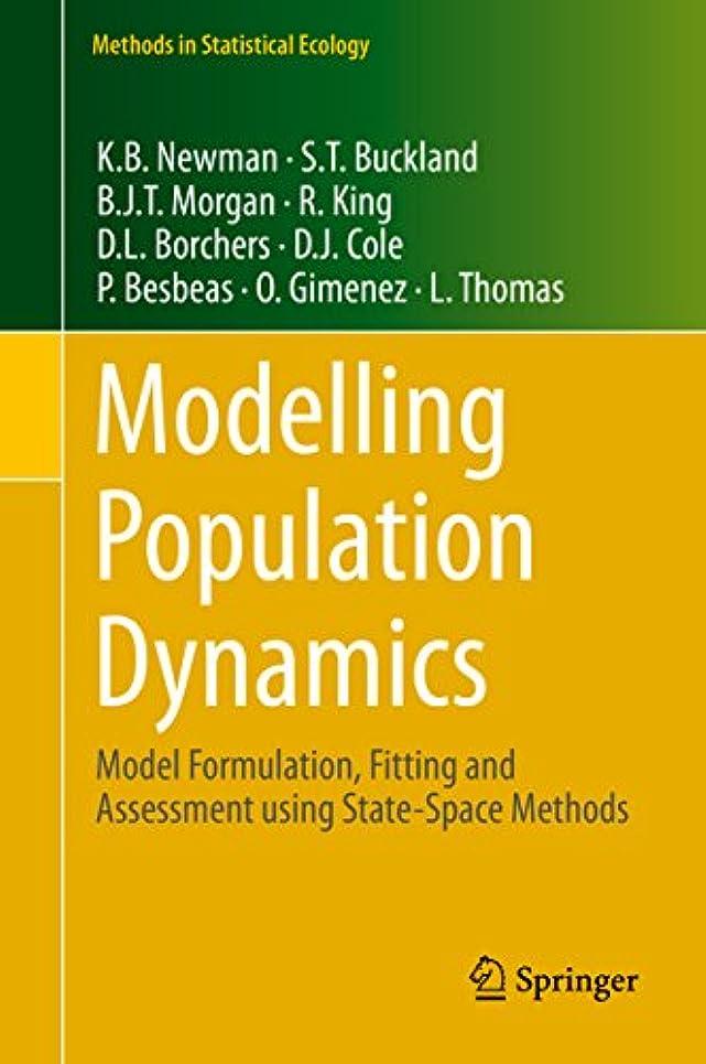 クレア番目麻酔薬Modelling Population Dynamics: Model Formulation, Fitting and Assessment using State-Space Methods (Methods in Statistical Ecology) (English Edition)