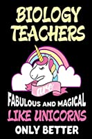 Biology Teachers Are Fabulous and Magical Like Unicorns Only Better Notebook