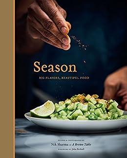 Season: Big Flavors, Beautiful Food by [Sharma, Nik]