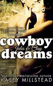 Cowboy Dreams (Down Under Cowboy Series Book 3) by [Millstead, Kasey]