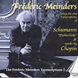 Piano Arrangements - SCHUMANN, R. / CHOPIN, F. (The Frederic Meinders Transcriptions, Vol. 2)<br />