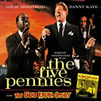 The Five Pennies + The Gene Krupa Story (OST) by Louis Armstrong / Danny Kaye / Leith Stevens (2009-09-08)