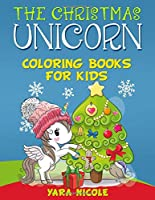 The Christmas Unicorn: Coloring books for kids