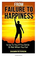 From Failure to Happiness: It's Up to You to Smile or Not When You Fail