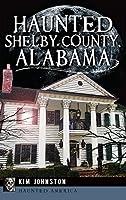 Haunted Shelby County, Alabama